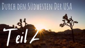 Durch den Südwesten der USA Teil II: Vom Grand Canyon bis zum Arches Nationalpark