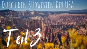 Durch den Südwesten der USA Teil III: Vom Bryce Canyon über Zion bis Las Vegas