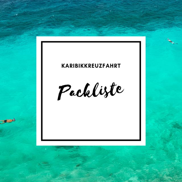 Karibikkreuzfahrt Packliste